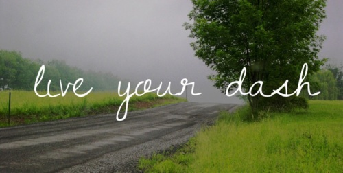 Live your dash.jpg